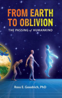 From Earth to Oblivion: The Passing of Humankind [Pdf/ePub] eBook