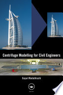 Centrifuge Modelling for Civil Engineers Book