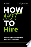 How Not to Hire
