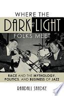 Where the Dark and the Light Folks Meet