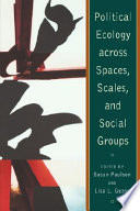 Political Ecology Across Spaces Scales And Social Groups