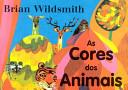 Brian Wildsmith's As Cores dos Animais/Animal Colors