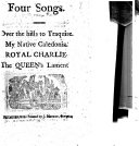 Four Songs  Over the hills to Traquire  My Native Caledonia  Royal Charlie  The Queen s Lament