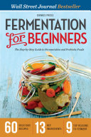 Fermentation for Beginners: The Step-by-Step Guide to Fermentation and Probiotic Foods Pdf/ePub eBook