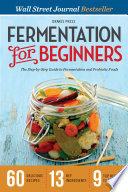 """Fermentation for Beginners: The Step-by-Step Guide to Fermentation and Probiotic Foods"" by Drakes Press"