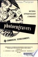 National Apprenticeship Standards, Photoengravers, Commercial Establishments ... 1953 Edition