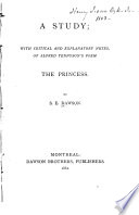 A Study, with Critical and Explanatory Notes, of Alfred Tennyson's Poem The Princess