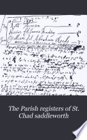 The Parish Registers of St  Chad  Saddleworth  in the County of York Book PDF