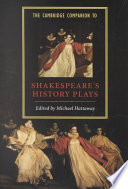 The Cambridge Companion to Shakespeare s History Plays