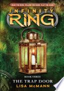 Infinity Ring 3  The Trap Door