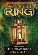 Infinity Ring 3: The Trap Door