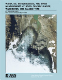 Water, Ice, Meteorological, and Speed measurements at South Cascade Glacier, washington, 1999 Balance Year
