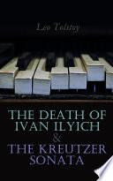 The Death of Ivan Ilyich   The Kreutzer Sonata