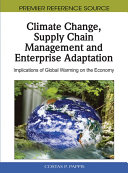 Climate Change  Supply Chain Management and Enterprise Adaptation  Implications of Global Warming on the Economy