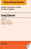 Lung Cancer  An Issue of Surgical Oncology Clinics of North America  E Book