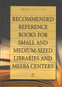 Recommended Reference Books for Small and Medium-sized Libraries and Media Centers, 2003