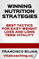 Winning Nutrition Strategies   Best Tactics For Easy Weight Loss and Long Term Vitality