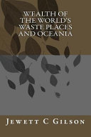 Wealth of the World s Waste Places  and Oceania