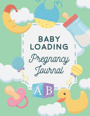 Baby Loading Pregnancy Journal Book