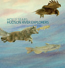 Holly Sears: Hudson River Explorers