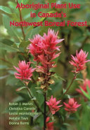 Aboriginal Plant Use in Canada s Northwest Boreal Forest