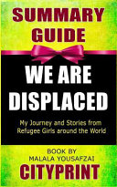 Summary Guide We Are Displaced My Journey And Stories From Refugee Girls Around The World Book By Malala Yousafzai