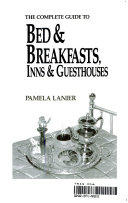 The Complete Guide to Bed   Breakfasts  Inns   Guesthouses Book