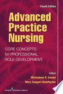 """Advanced Practice Nursing: Core Concepts for Professional Role Development"" by Dr. Michalene Jansen, PhD, RN,C, GNP-BC, NP-C, Dr. Mary Zwygart-Stauffacher, PhD, RN, GNP/GC"