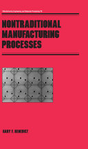Nontraditional Manufacturing Processes - Gary F  Benedict