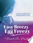 Easy Breezy Egg Freezy  A Guide to Deciding if Egg Freezing is Right for You