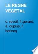 Précis de l'histoire de la botanique pour servir de complément à l'étude du Règne végétal