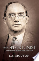 The Opportunist: The Political Life of Oswald Pirow, 1915-1959
