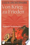 Von Krieg zu Frieden  : Kapital und Christentum , Band 3