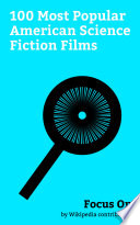 Focus On 100 Most Popular American Science Fiction Films