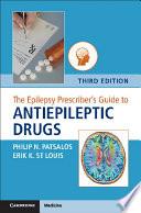 The Epilepsy Prescriber s Guide to Antiepileptic Drugs Book