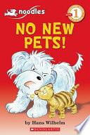 No New Pets!