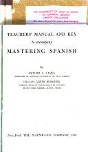 Teacher s Manual and Key to Accompany Mastering Spanish