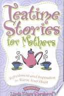 Tea Time Stories for Mothers  : Refreshment and Inspiration to Warm Your Heart