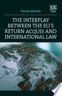 The Interplay between the EU s Return Acquis and International Law Book