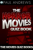 The Horror Movies Quiz Book