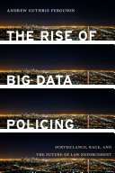 Pdf The Rise of Big Data Policing