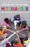 Miteinander  : Wie Empathie Kinder stark macht