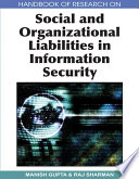 Handbook of Research on Social and Organizational Liabilities in Information Security Book