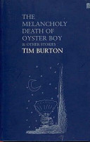 The Melancholy Death of Oyster Boy & Other Stories