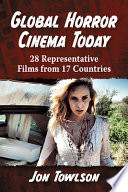 link to Global horror cinema today : 28 representative films from 17 countries in the TCC library catalog