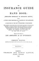 The Insurance Guide and Hand Book      Being a Guide to the Principles and Practice of Life Assurance     Second Edition