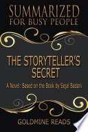 The Storyteller S Secret Summarized For Busy People