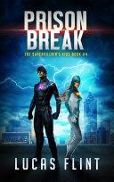 Prison Break  young adult action adventure superheroes