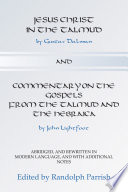 Jesus Christ in the Talmud and Commentary on the Gospels from the Talmud and the Hebraica