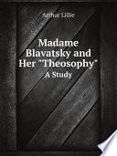 Madame Blavatsky and Her
